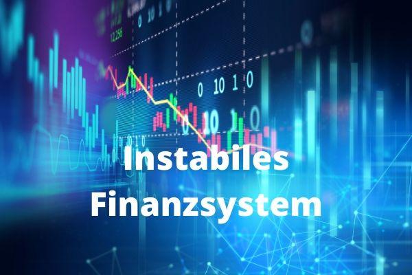 Instabiles Finanzsystem